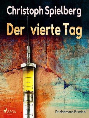 cover image of Der vierte Tag--Dr. Hoffmann Krimis 4