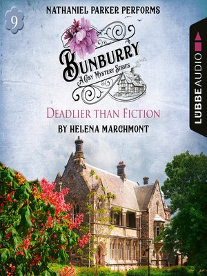 cover image of Bunburry--Deadlier than Fiction--A Cosy Mystery Series, Episode 9