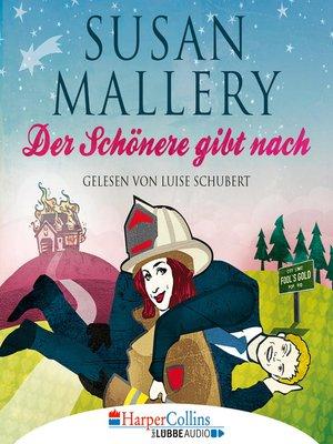 cover image of Der Schönere gibt nach--Fool's Gold, Teil 9