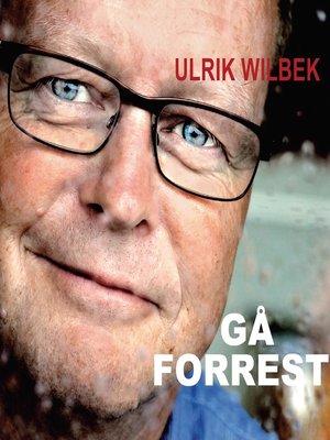 cover image of Gå forrest--om at lede andre og skabe vinderkultur