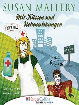 cover image of Mit Küssen und Nebenwirkungen--Fool's Gold Novelle