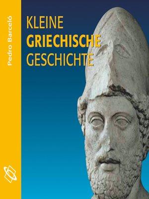 cover image of Kleine griechische Geschichte
