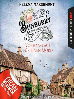 cover image of Vorhang auf für einen Mord--Ein Idyll zum Sterben--Ein englischer Cosy-Krimi--Bunburry, Folge 1