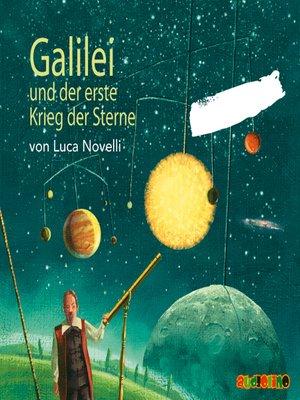 cover image of Galilei und der erste Krieg der Sterne