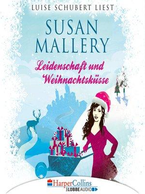 cover image of Leidenschaft und Weihnachtsküsse--Fool's Gold Novellen