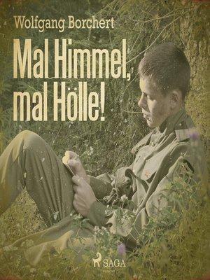 cover image of Mal Himmel, mal Hölle!
