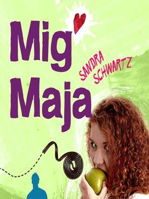 cover image of Mig Maja--Sommerfugleserien 2