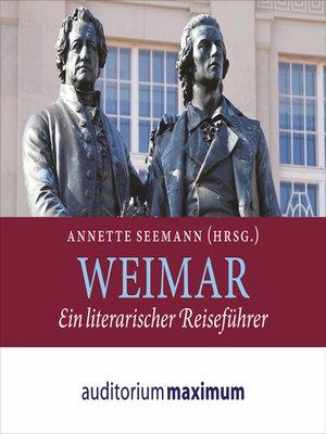 cover image of Weimar--Ein literarischer Reiseführer