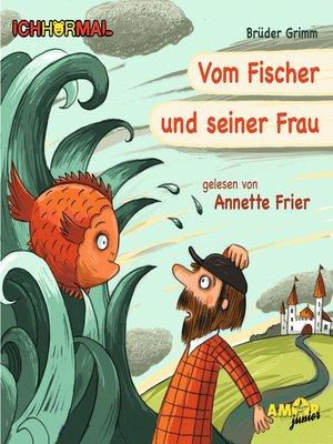 cover image of Vom Fischer und seiner Frau--Prominente lesen Märchen--IchHörMal