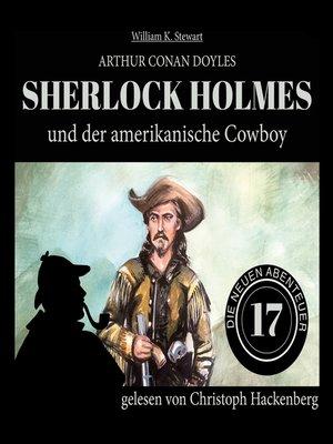 cover image of Sherlock Holmes und der amerikanische Cowboy--Die neuen Abenteuer, Folge 17