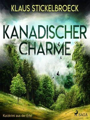 cover image of Kanadischer Charme--Kurzkrimi aus der Eifel
