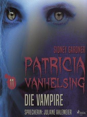 cover image of Die Vampire--Patricia Vanhelsing 11