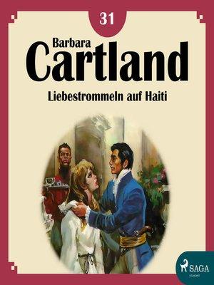 cover image of Liebestrommeln auf Haiti--Die zeitlose Romansammlung von Barbara Cartland 18