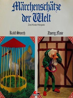 cover image of Märchenschätze der Welt, Kalif Storch, Zwerg Nase