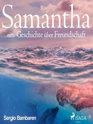 cover image of Samantha--eine Geschichte über Freundschaft