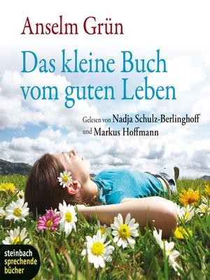 cover image of Das kleine Buch vom guten Leben