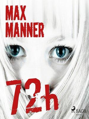 cover image of 72h (lyhentämätön)