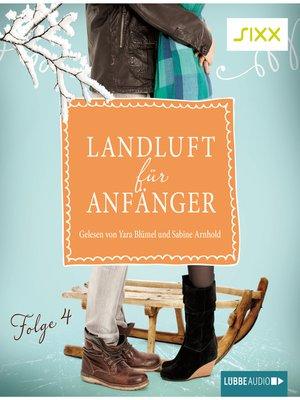 cover image of Landluft für Anfänger, Folge 4