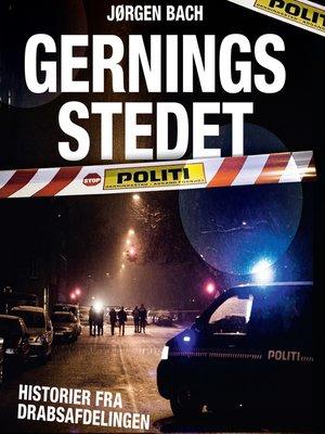 cover image of Gerningsstedet--historier fra Drabsafdelingen