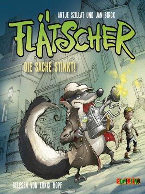 cover image of Die Sache stinkt--Flätscher 1