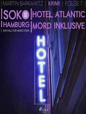 cover image of Hotel Atlantic--Mord inklusive--SoKo Hamburg--Ein Fall für Heike Stein 7