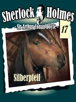 cover image of Sherlock Holmes, Die Originale, Fall 17