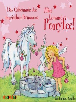 cover image of Das Geheimnis des magischen Brunnens--Hier kommt Ponyfee 12