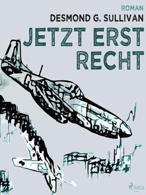cover image of Jetzt erst recht--Fliegergeschichten 8