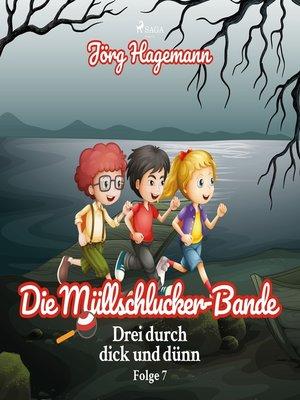 cover image of Drei durch dick und dünn, Folge 7