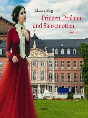 cover image of Prinzen, Prälaten und Sansculotten--Der Untergang des Kurfürstentums Trier