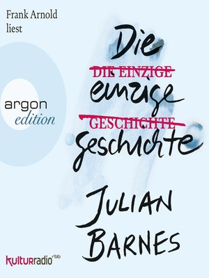 cover image of Die einzige Geschichte