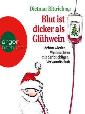 cover image of Blut ist dicker als Glühwein--Schon wieder Weihnachten mit der buckligen Verwandtschaft, Band 6