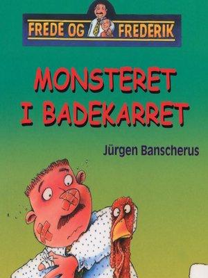 cover image of Monsteret i badekarret--Frede og Frederik