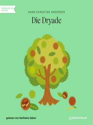 cover image of Die Dryade