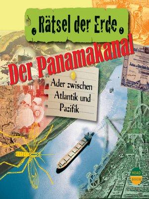 cover image of Der Panamakanal--Ader zwischen Pazifik und Atlantik--Rätsel der Erde