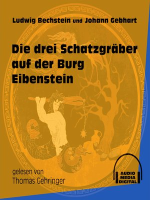 cover image of Die drei Schatzgräber auf der Burg Eibenstein