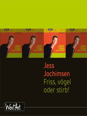 cover image of Jess Jochimsen, Friss, vögel oder stirb!