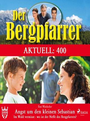 cover image of Der Bergpfarrer, Aktuell 400