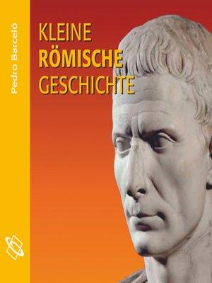 cover image of Kleine römische Geschichte