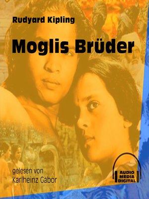 cover image of Moglis Brüder--Das Dschungelbuch, Band 1