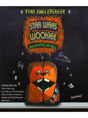cover image of Star Wars Wookiee--Zwischen Himmel und Hölle--Chewbacca