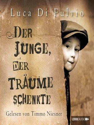 cover image of Der Junge, der Träume schenkte