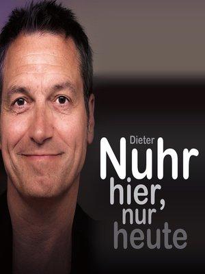 cover image of Nuhr hier, nur heute