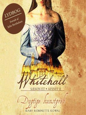 cover image of Dygtige kunstgreb--Whitehall, del 2