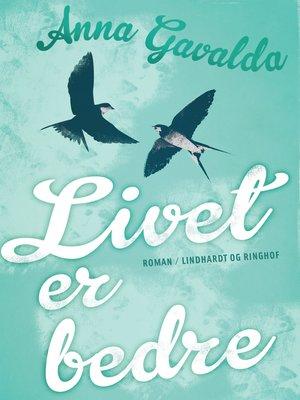 cover image of Livet er bedre