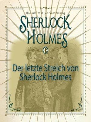 cover image of Sherlock Holmes, Die ultimative Sammlung, Der letzte Streich