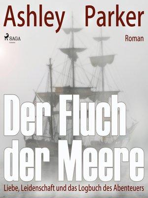 cover image of Der Fluch der Meere--Liebe, Leidenschaft und das Logbuch des Abenteuers