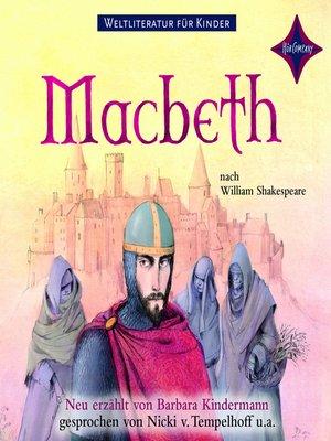cover image of Weltliteratur für Kinder--MacBeth (Neu erzählt von Barbara Kindermann)