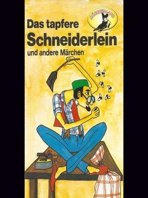 cover image of Gebrüder Grimm, Das tapfere Schneiderlein / Der Schatzgräber nach Johann Karl August Musäus