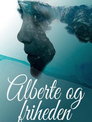 cover image of Alberte og friheden